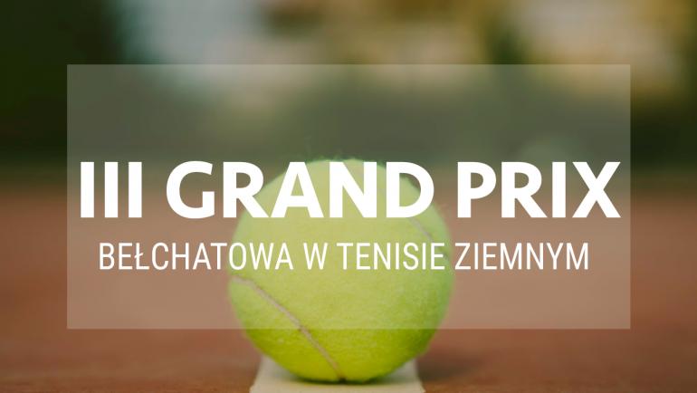 III turniej Grand Prix Bełchatowa w tenisie ziemnym