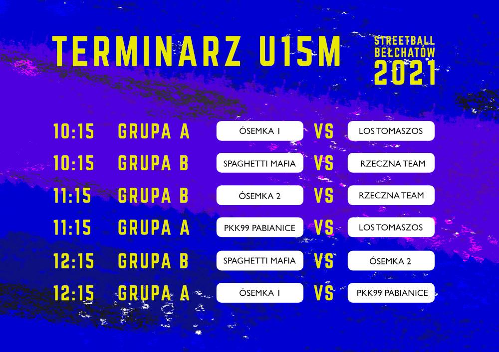 """Grafika przedstawiająca terminarz rozgrywek turnieju koszykówki ulicznej 3x3 """"Streetball Bełchatów 2021"""" w kategorii mężczyzn U-15"""