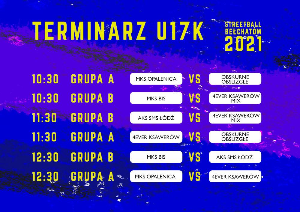 """Grafika przedstawiająca terminarz rozgrywek turnieju koszykówki ulicznej 3x3 """"Streetball Bełchatów 2021"""" w kategorii kobiet U-17"""